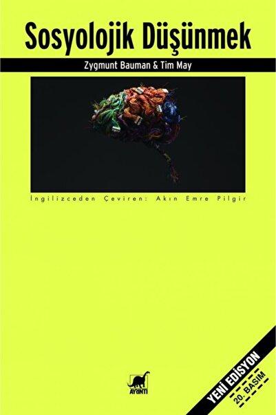 Ayrıntı Yayınları Sosyolojik Düşünmek Zygmunt Bauman, Tim May
