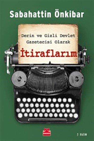Derin ve Gizli Devlet Gazetecisi Olarak İtiraflarım - Sabahattin Önkibar - Kırmızı Kedi Yayınevi
