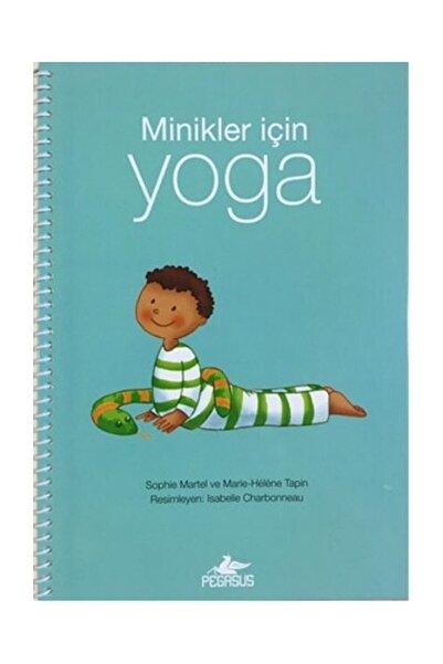 Pegasus Yayınları Minikler İçin Yoga - Marie-Helene Tapin,Sophie Martel