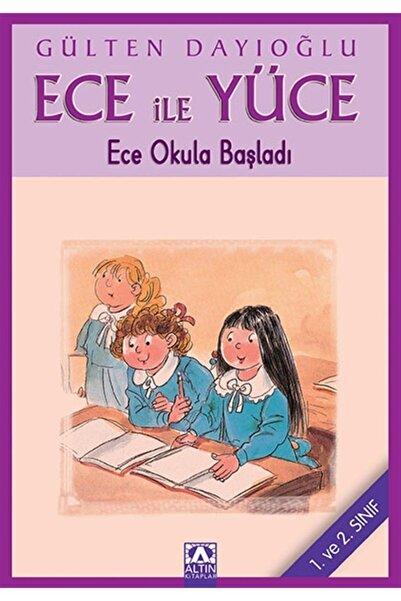 Altın Kitaplar - Çocuk Kitapları Ece Ile Yüce - Ece Okula Başladı - Gülten Dayıoğlu
