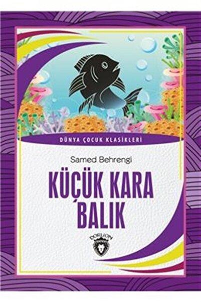 Dorlion Yayınevi Küçük Kara Balık / Dünya Çocuk Klasikleri - Dorlion Yayınları - Samed Behrengi
