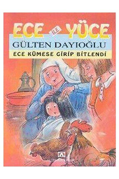 Altın Kitaplar - Çocuk Kitapları Ece Ile Yüce - Ece Kümese Girip Bitlendi - Gülten Dayıoğlu
