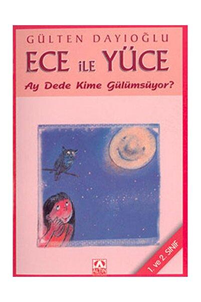 Altın Kitaplar - Çocuk Kitapları Ece Ile Yüce Ay Dede Kime Gülümsüyor? (1. Ve 2. Sınıf) - Gülten Dayıoğlu