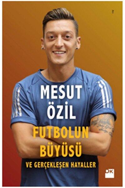 Doğan Kitap Futbolun Büyüsü Ve Gerçekleşen Hayaller
