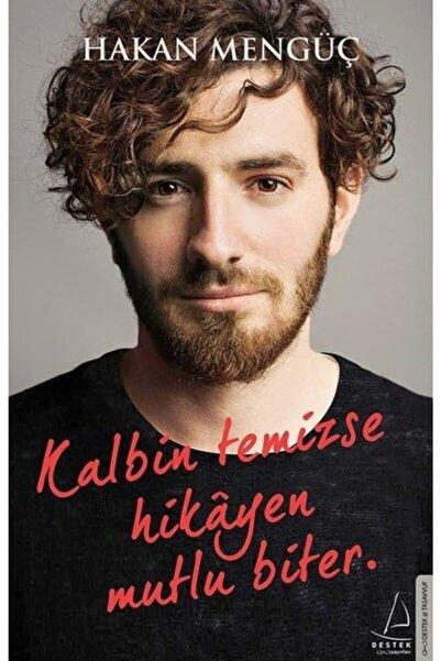 Destek Yayınları - Kalbin Temizse Hikayen Mutlu Biter / Hakan Mengüç