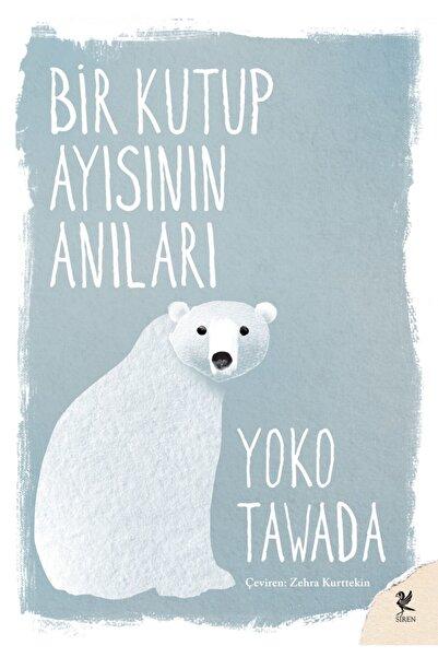 Siren Yayınları Bir Kutup Ayısının Anıları - Yoko Tawada