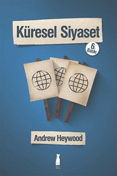 Felix Kitap Küresel Siyaset - Andrew Heywood