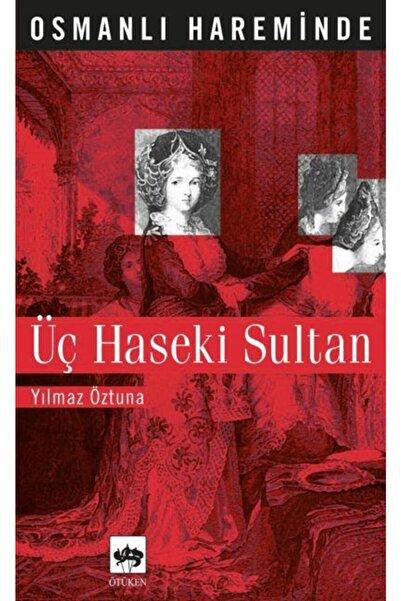 Ötüken Neşriyat Osmanlı Hareminde Üç Haseki Sultan
