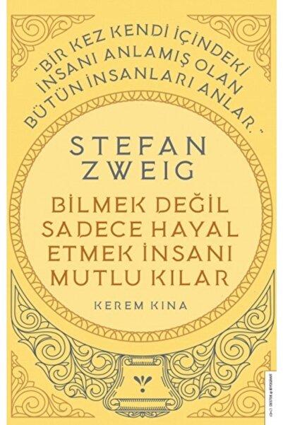 Destek Yayınları Stefan Zweig-bilmek Değil Sadece Hayal Etmek Insanı Mutlu Kılar
