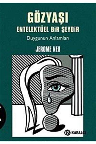 Kabalcı Yayınları Gözyaşı Entelektüel Bir Şeydir & Duygunun Anlamları