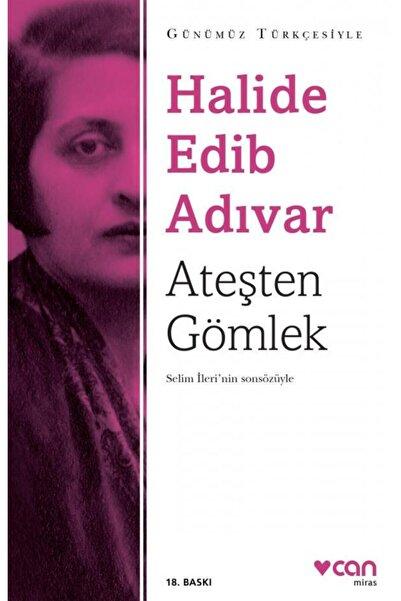Can Yayınları Ateşten Gömlek (günümüz Türkçesiyle)-halide Edib Adıvar