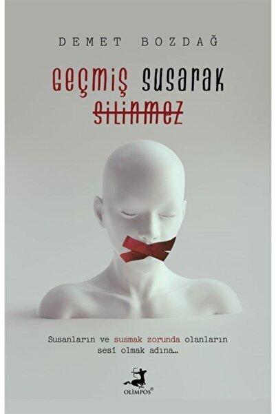 Olimpos Yayınları Geçmiş Susarak Silinmez