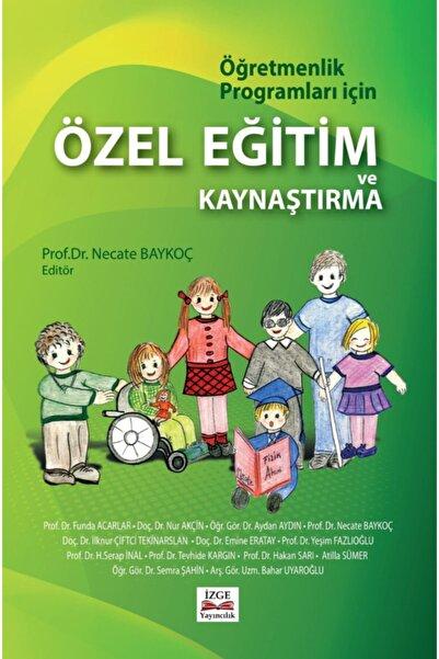 İzge Yayıncılık Öğretmenlik Programları Için Özel Eğitim Ve Kaynaştırma - Prof. Dr. Necate Baykoç Dönmez