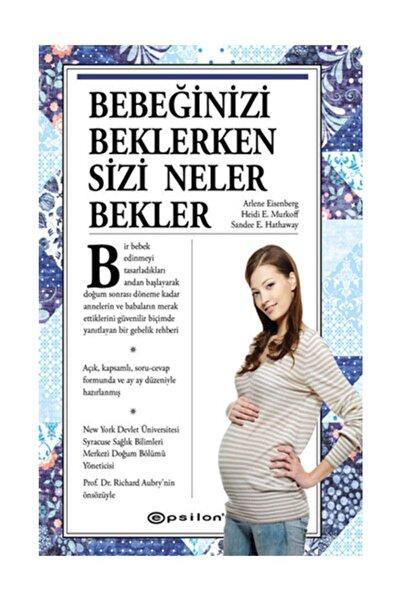 Epsilon Yayınevi Bebeğinizi Beklerken Sizi Neler Bekler