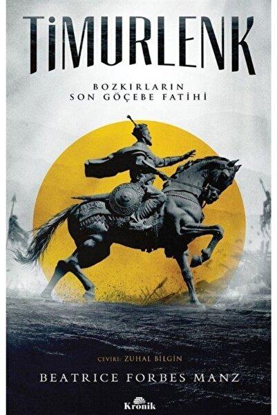 Kronik Kitap Timurlenk & Bozkırların Son Göçebe Fatihi