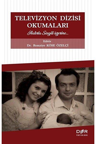 Der Yayınları Televizyon Dizisi Okumaları Hatırla Sevgili Üzerine
