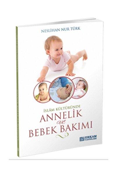 Erkam Yayınları İslam Kültüründe Annelik Ve Bebek Bakımı - Neslihan Nur Türk
