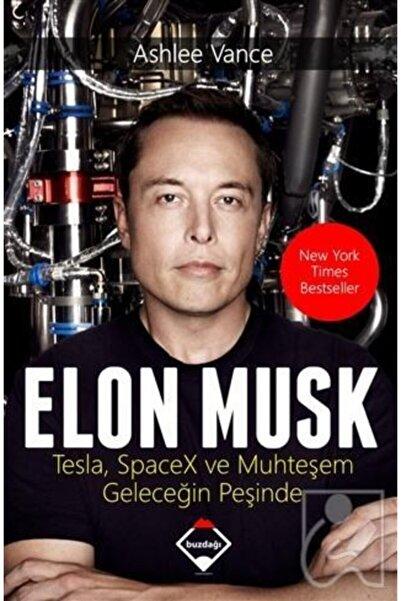 Buzdağı Yayınevi Elon Musk: Tesla Spacex Ve Muhteşem Geleceğin Peşinde