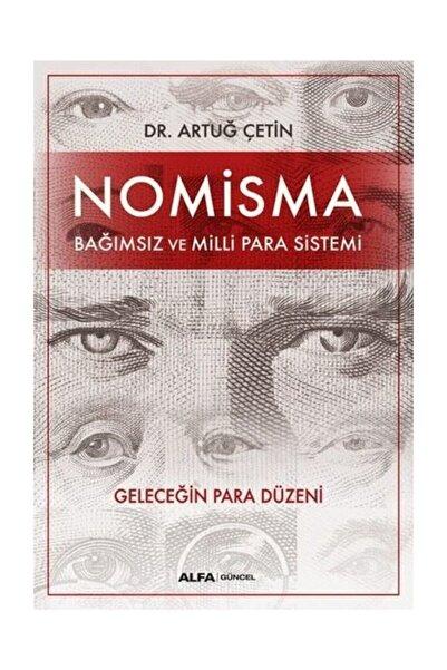 Alfa Yayıncılık Nomisma Bağımsız ve Milli Para Sistemi Artuğ Çetin