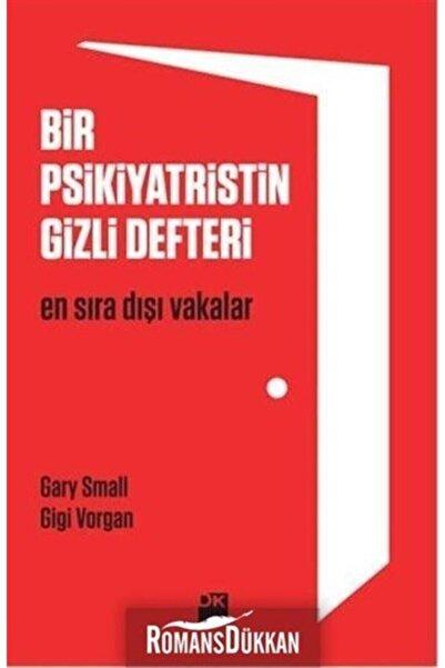 Doğan Kitap Bir Psikiyatristin Gizli Defteri En Sıradışı Vakalar Gary Small