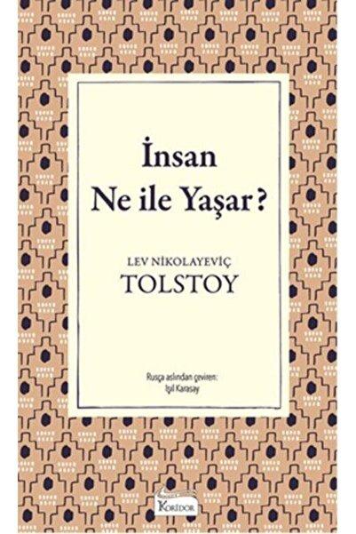 Koridor Yayıncılık Insan Ne Ile Yaşar(Bez Ciltli) - Lev Nikolayeviç Tolstoy -