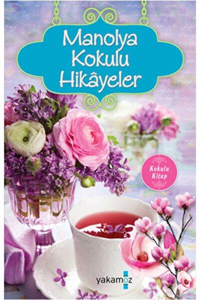 Yakamoz Yayınları Kampanyalı - Manolya Kokulu Hikayeler Kokulu Kitap - Net Fiyat