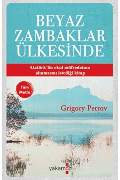 Yakamoz Yayınları Kampanyalı - Beyaz Zambaklar Ülkesinde Tam Metin - Net Fiyat
