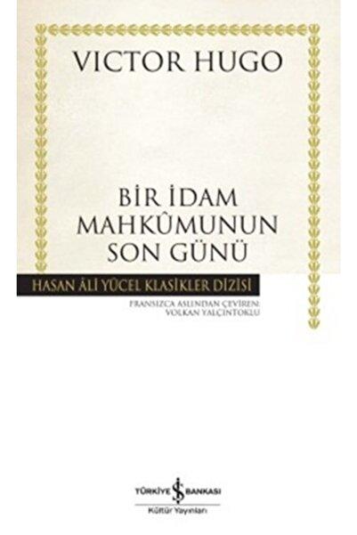 İş Bankası Kültür Yayınları Bir Idam Mahkumunun Son Günü Hasan Ali Yücel Klasikler