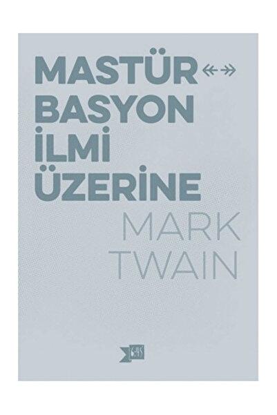 Altıkırkbeş Yayınları Mastürbasyon İlmi Üzerine - Mark Twain
