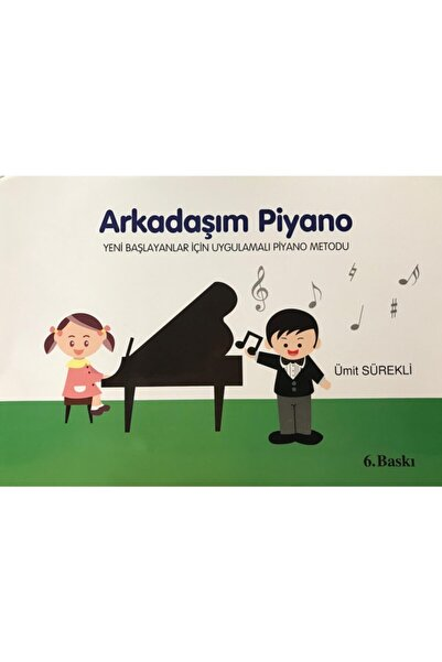 Bilim ve Sanat Yayınları Arkadaşım Piyano Ümit Sürekli Piyano Metodu