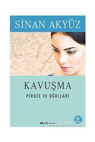 Alfa Yayınları Kavuşma: Piruze Ve Oğulları - Sinan Akyüz -