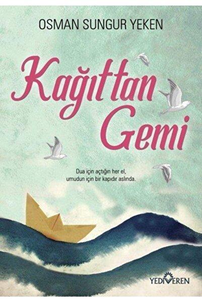 Yediveren Yayınları Kağıttan Gemi  Osman Sungur Yeken