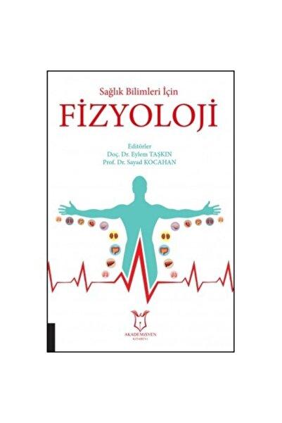 Akademisyen Kitabevi Sağlık Bilimleri Için Fizyoloji • Doç. Dr. Eylem Taşkın, Prof. Dr. Sayad Kocahan