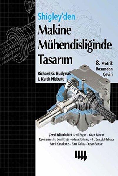 Literatür Yayıncılık Shigley'den Makine Mühendisliğinde Tasarım 8. Metrik Basımdan Çeviri Ciltli
