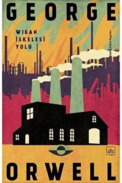 Wigan Iskelesi Yolu George Orwell