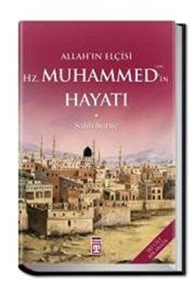 Timaş Yayınları Allah'ın Elçisi Hz. Muhammed (s.a.v.)'in Hayatı (iki Cilt Bir Arada)