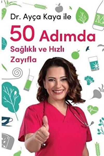 Dr. Ayça Kaya Ile 50 Adımda Sağlıklı Ve Hızlı Zayıfla - Ayça Kaya 9789753141369