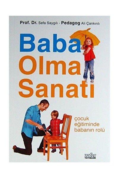 Zafer Yayınları Baba Olma Sanatı & Çocuk Eğitiminde Babanın Rolü