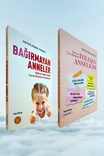 Hayykitap Iyileşen Çocukluğum Iyileşen Anneliğim - Bağırmayan Anneler / Hatice K. Tongar 2 Kitap Set