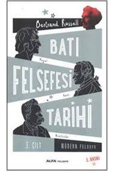 Alfa Yay Batı Felsefesi Tarihi Cilt 3 - Bertrand Russell