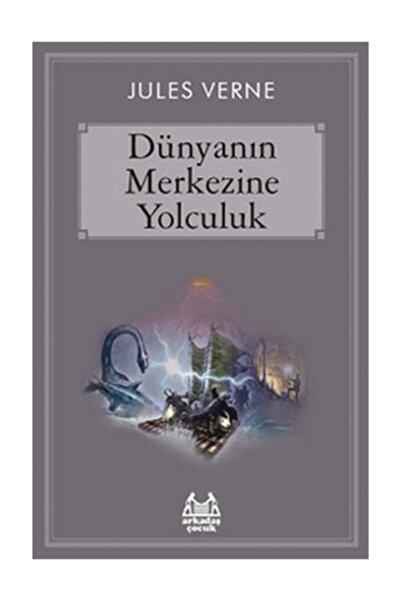 Arkadaş Yayınları Dünyanın Merkezine Yolculuk / Jules Verne /