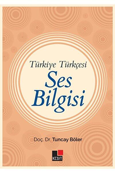 Kesit Yayınları Türkiye Türkçesi Ses Bilgisi