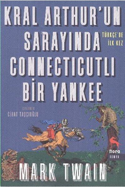 Nora Kitap Kral Arthurun Sarayında Connecticutlı Bir Yankee
