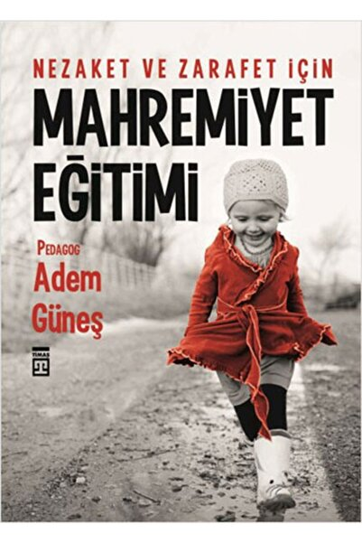 Timaş Yayınları Nezaket Ve Zarafet Için Mahremiyet Eğitimi-adem Güneş-