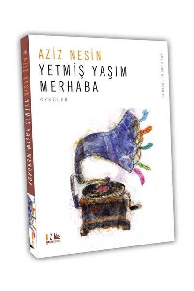 Nesin Yayınevi Yetmiş Yaşım Merhaba - Aziz Nesin 9789759038489