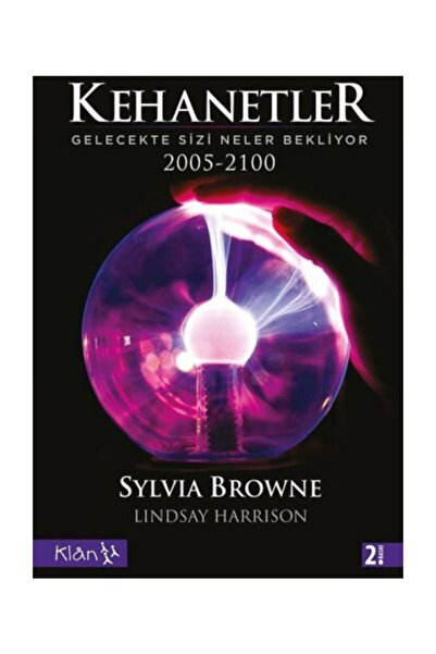 Klan Yayınları Kehanetler Gelecekte Sizi Neler Bekliyor 2005-2100 - Sylvia Browne