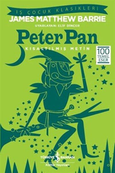 İş Bankası Kültür Yayınları Peter Pan (kısaltılmış Metin) James Matthew Barrie
