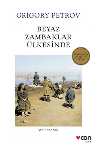 Can Yayınları Beyaz Zambaklar Ülkesinde - Grigory Petrov 9789750748844