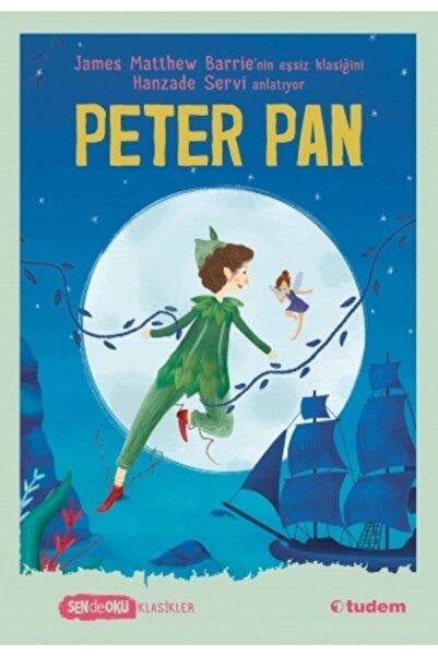 Tudem Yayınları Peter Pan - Sen De Oku - James Matthew Barrie 9786052854686