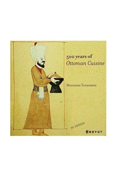 Boyut Yayın Grubu 500 Years Of Ottoman Cuisine 129169 - Marianna Yerasimos